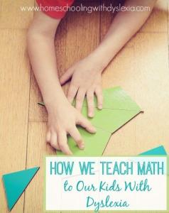 Homeschooling With Dyslexia:  How We Teach Math
