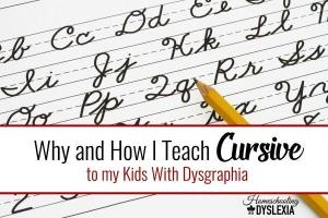 Why and How I Teach Cursive to my Kids With Dysgraphia