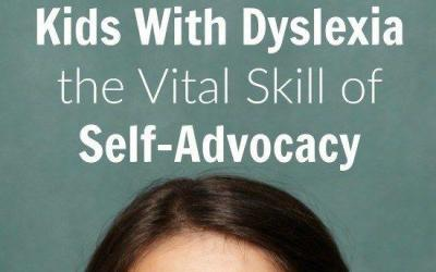 Teaching Kids With Dyslexia the Vital Skill of Self-Advocacy