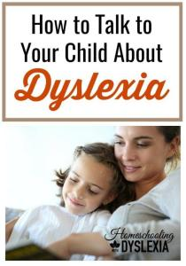 22 Tips For How to Talk to Your Child About Being Dyslexic
