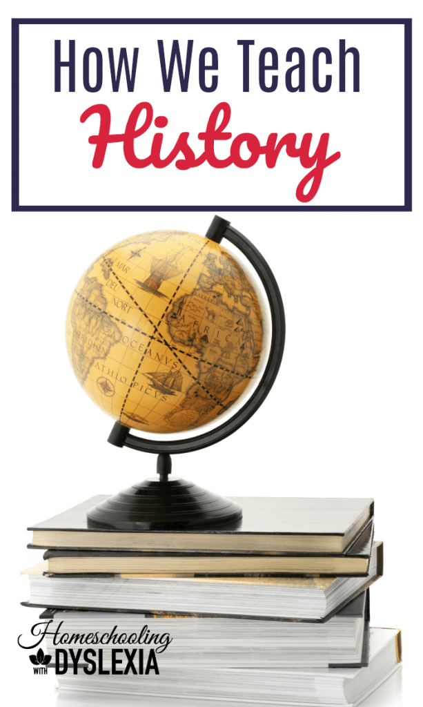 Are you wondering how to teach history?  I am sharing how we teach our dyslexic kids History. Learn tips and methods that can help you teach history in your homeschool.