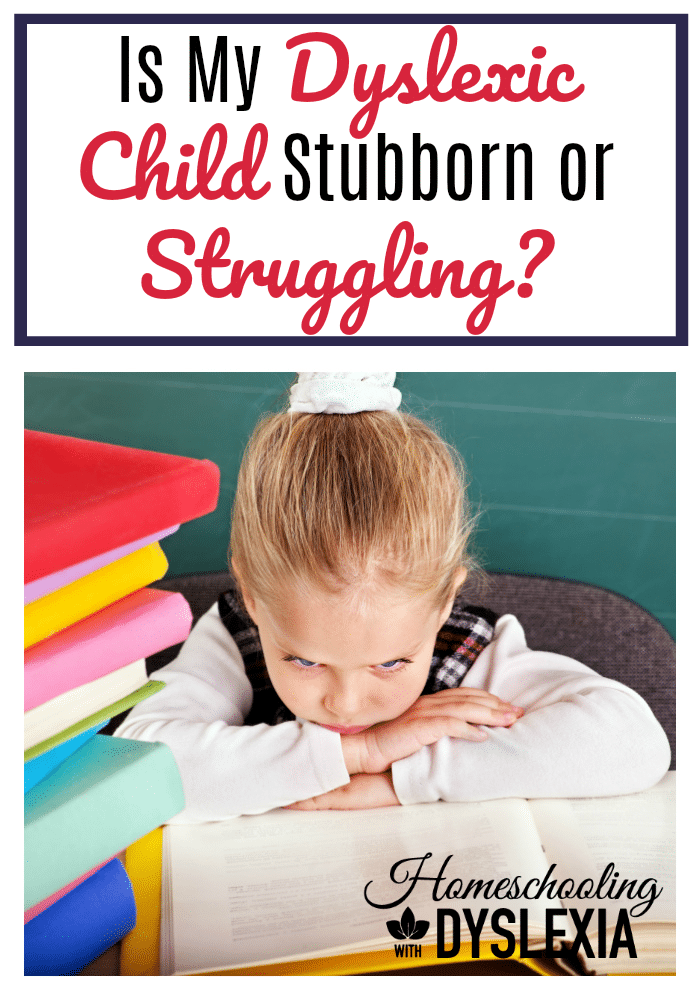 Sometimes a student with dyslexia will appear stubborn. Being dyslexic is hard. So how do we know when they are struggling or being stubborn?