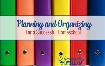 Planning and Organizing For Homeschool Success