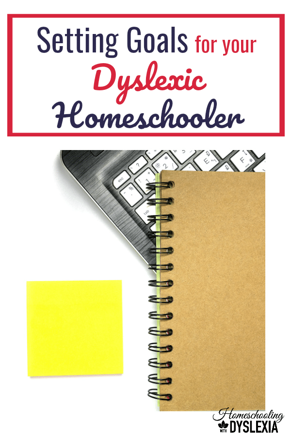 Setting homeschool goals for kids with dyslexia is different than setting goals for traditional learners. Let's take a look at how you can set homeschool goals for students with dyslexia.