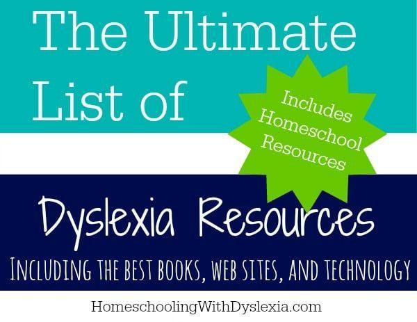 The Ultimate List Of Dyslexia Resources Homeschooling With Dyslexia