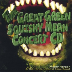 MUSIC REVIEW: Monty Harper-The Great Green Squishy Mean Concert CD