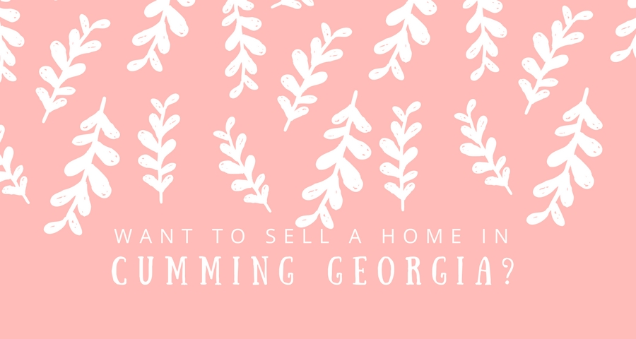Want To Sell A Home In Cumming GA