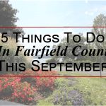 5 Things To Do In Fairfield County This September