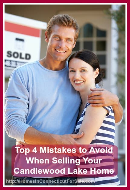 Be sure to avoid these top 4 common emotional mistakes home sellers make when you sell your Candlewood Lake home.