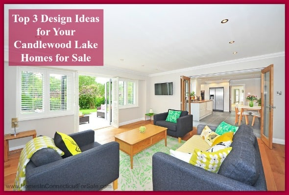 These top 3 Candlewood Lake home design ideas will ensure you don't turn your buyers away from your home.