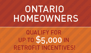Ontario homeowners: find out how you could qualify for up to $5,000 in retrofit incentives