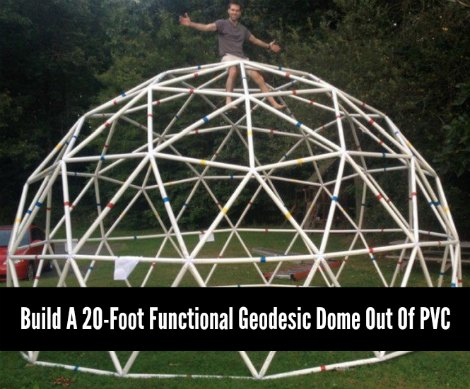 How To Build A 20foot Functional Geodesic Dome Out Of Pvc
