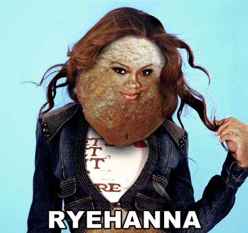 Ryehanna is one sourdough starter name, a spoof picture of Rihanna is shown where her face has a loaf of bread superimposed onto it. She is wearing a jean jacket and is holding a lock of her hair to the side.