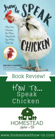 A review of Melissa Caughey's book, How to Speak Chicken - a great book for any chicken lover!