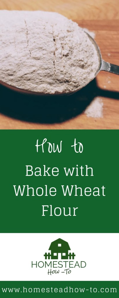 How to Bake with Whole Wheat Flour PIN