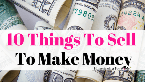 10 Things to sell to make money