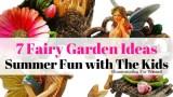 7 Fairy Garden Ideas for kids