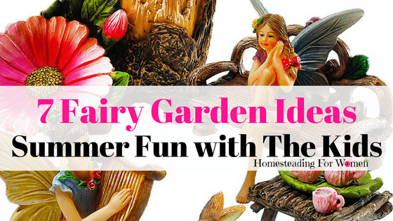 7 Fairy Garden Ideas for kids