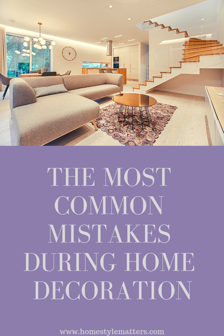 The Most Common Mistakes during Home Decoration
