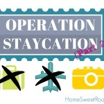 Staycation:  Reap the Benefits of Vacation w/o Ever Leaving Home {Part 2}