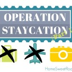 Staycation:  Reap the Benefits of Vacation without Ever Leaving Home {Part 1}