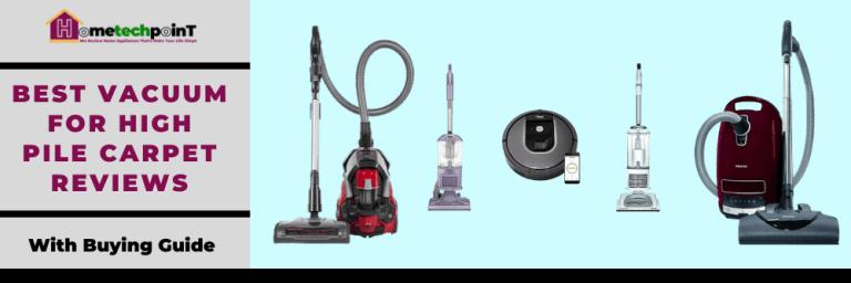 Best Vacuum For High Pile Carpet Reviews in 2020