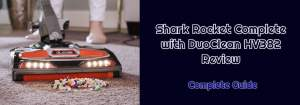 Shark Rocket Complete with DuoClean HV382 Review