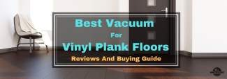 Best Vacuum For Vinyl Plank Floors