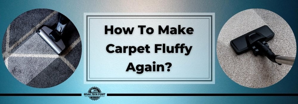 How To Make Carpet Fluffy Again