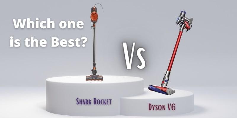 Shark Rocket Vs Dyson V6