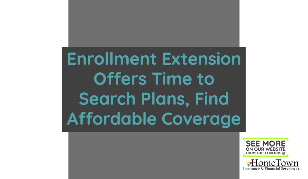 Enrollment Extension Offers Time to Search Plans, Find Affordable Coverage