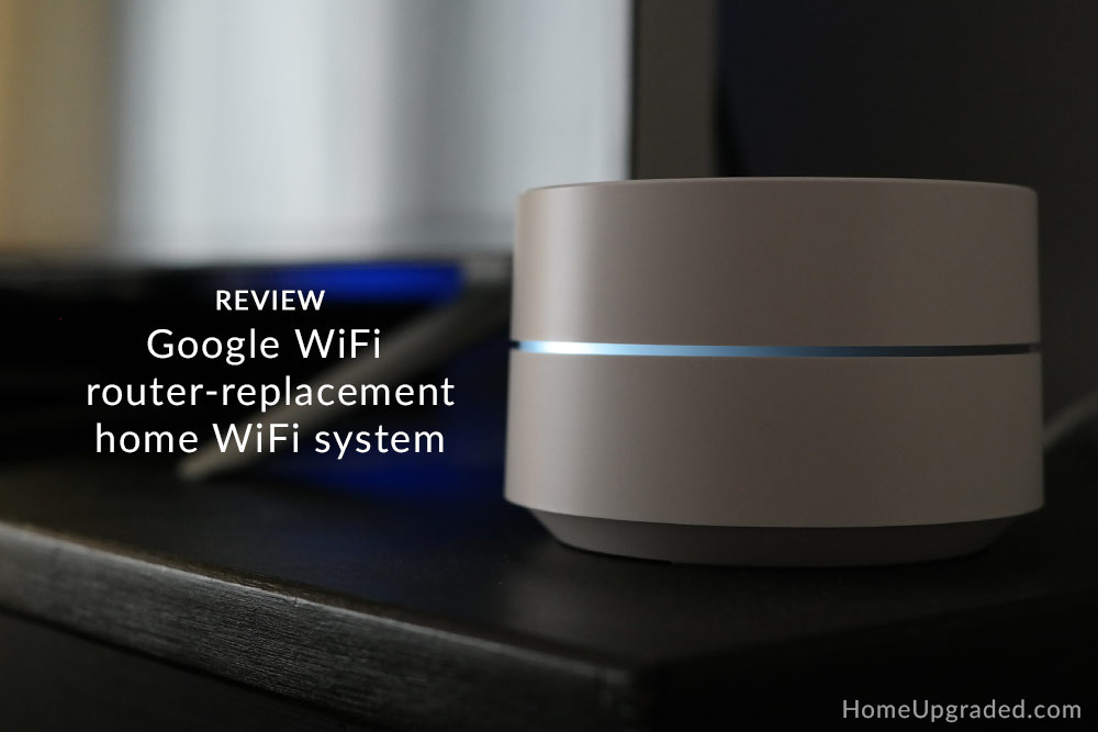 Google Wifi Review Finally Strong Signal Everywhere In Our Thick Walled Home