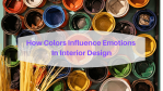 How Colors Influence Emotions In Interior Design