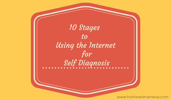 10 Stages To Using the Internet for Self Diagnosis