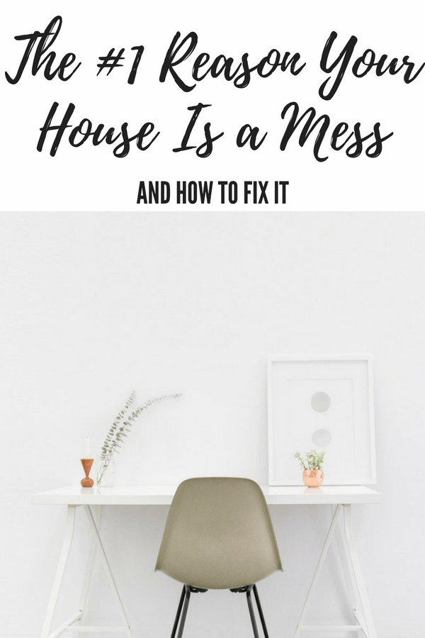 The #1 Reason Your House Is a Mess