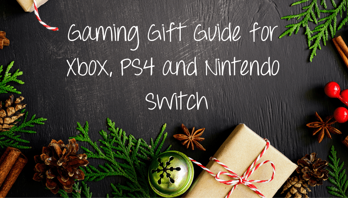 Gaming Gift Guide for XBox, Playstation 4 and Nintendo Switch