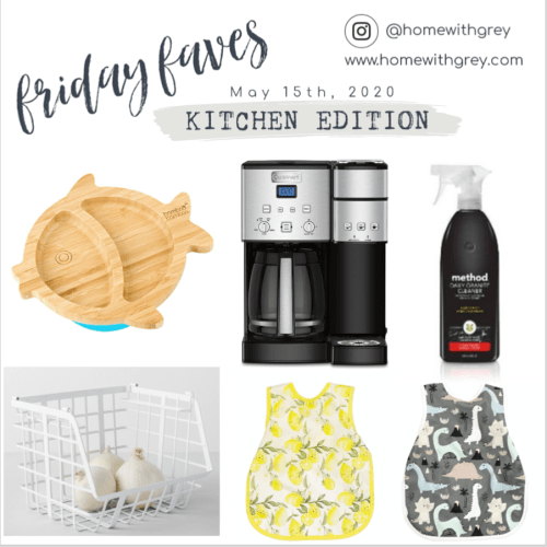 Friday Faves -Kitchen Edition – May 15th, 2020