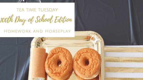 Tea Time Tuesday 100th Day of School Edition