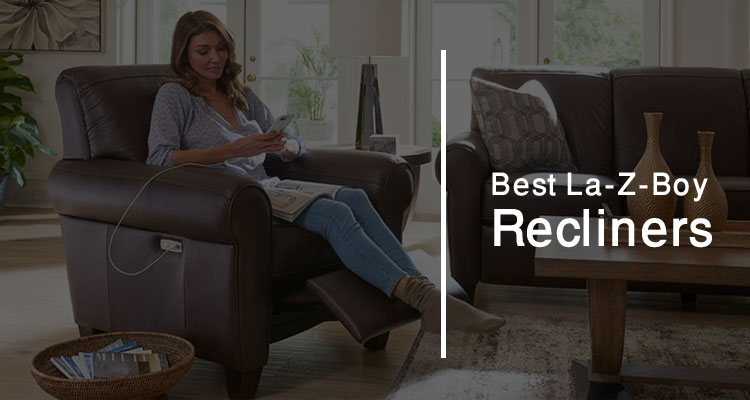 Prime Best Lazy Boy Recliners Reviews What To Look For In 2019 Bralicious Painted Fabric Chair Ideas Braliciousco
