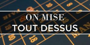 Read more about the article On mise tout dessus