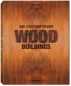 100 Contemporary Wood Building de Philip Jodidio