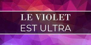 Le violet est ultra