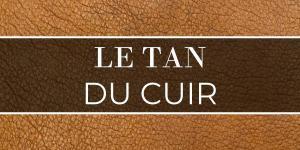 Le tan du cuir