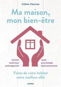 Ma Maison, mon bien-être par Céline Charron