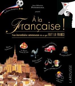 À la Française – Petit inventaire amoureux de ce qui fait la France