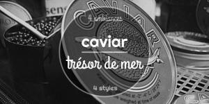 Caviar, trésor de mer