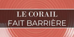 Le corail fait barrière