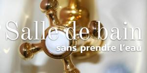 Read more about the article Salle de bain, sans prendre l'eau