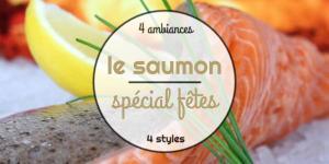 Spécial fêtes : le saumon
