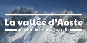 La vallée d'Aoste, un coin de France en Italie